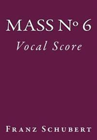 Mass No. 6: Vocal Score