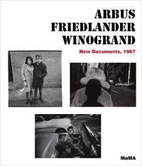 Arbus Friedlander Winogrand