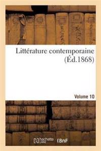 Litterature Contemporaine. Volume 10