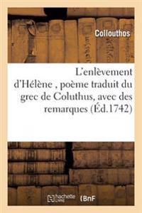 L'Enlevement D'Helene, Poeme Traduit Du Grec de Coluthus, Avec Des Remarques