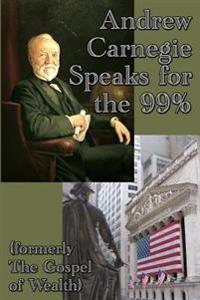 Andrew Carnegie Speaks for the 99%