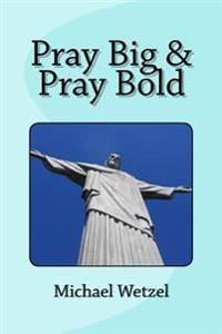 Pray Big & Pray Bold