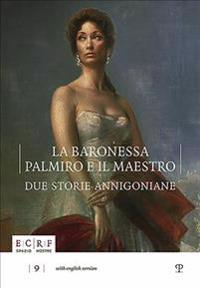 La Baronessa, Palmiro E Il Maestro: Due Storie Annigoniane: The Portrait of Stefania Von Kories Donated to the Pietro Annigoni Museum & Archive in Flo