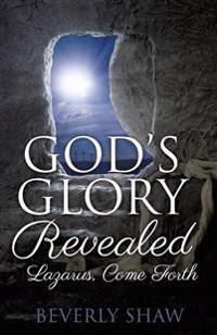 GOD'S GLORY REVEALED