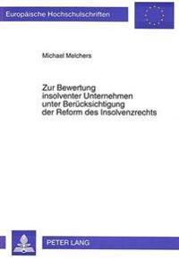 Zur Bewertung Insolventer Unternehmen Unter Beruecksichtigung Der Reform Des Insolvenzrechts