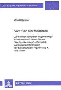 Vom -Sinn Aller Metaphorie-: Zur Funktion Komplexer Bildgestaltungen in Heimito Von Doderers Roman -Die Strudlhofstiege- - Dargestellt Anhand Einer