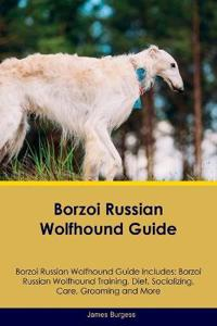 Borzoi Russian Wolfhound Guide Borzoi Russian Wolfhound Guide Includes