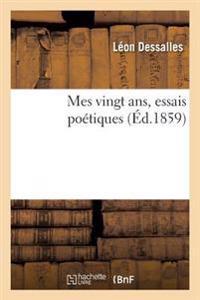 Mes Vingt ANS, Essais Poetiques