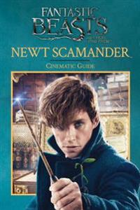 Newt Scamander: Cinematic Guide (Fantastic Beasts and Where to Find Them)