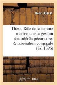 These Le Role de La Femme Mariee Dans La Gestion Des Interets Pecuniaires de L'Association Conjugale