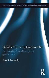 Gender-Play in the Hebrew Bible