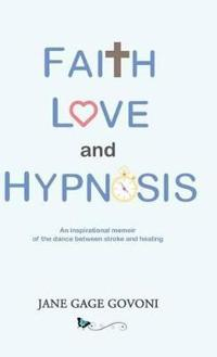 Faith Love and Hypnosis