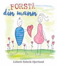 Forstå din mann - Lisbeth Solsvik Hjortland pdf epub