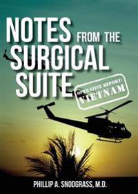 Notes from the Surgical Suite: Operative Report: Vietnam