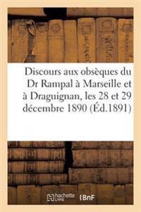 Discours Prononces Aux Obseques Du Dr Rampal a Marseille Et a Draguignan, Les 28 Et 29 Decembre 1890