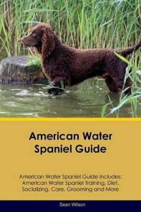 American Water Spaniel Guide American Water Spaniel Guide Includes