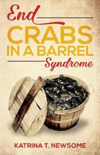 End Crabs in a Barrel Syndrome