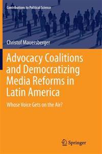 Advocacy Coalitions and Democratizing Media Reforms in Latin America