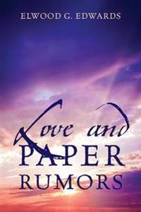 Love and Paper Rumors