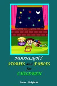 Moonlight Stories and Fables for Children