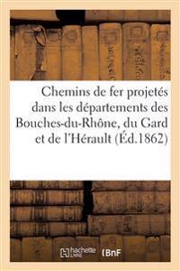 Chemins de Fer Projetes Dans Les Departements Des Bouches-Du-Rhone, Du Gard Et de L'Herault