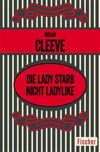 Die Lady starb nicht ladylike