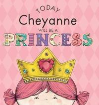 Today Cheyanne Will Be a Princess