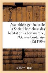 Assemblees Generales de la Societe Bordelaise Des Habitations a Bon Marche, L'Oeuvre Bordelaise