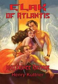 Elak of Atlantis and Prince Raynor