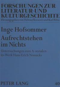 Aufrechtstehen Im Nichts: Untersuchungen Zum A-Sozialen Im Werk Hans Erich Nossacks