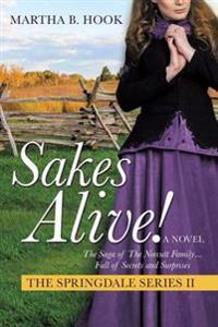 Sakes Alive! the Springdale Series II