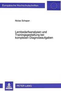Lernbedarfsanalysen Und Trainingsgestaltung Bei Komplexen Diagnoseaufgaben