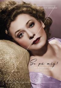 Se på mig : en biografi över Zarah Leander
