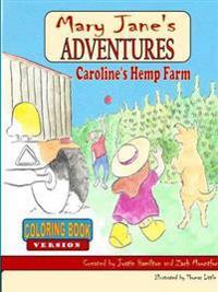 Mary Jane's Adventures - Caroline's Hemp Farm Coloring Book