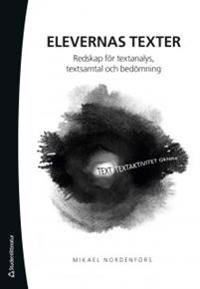 Elevernas texter : redskap för textanalys, textsamtal och bedömning