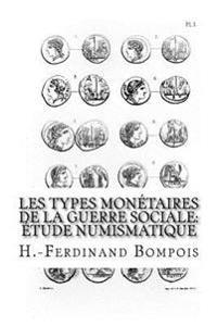 Les Types Monétaires de la Guerre Sociale: Étude Numismatique