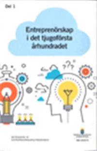 Entreprenörskap i det tjugoförsta århundradet. SOU 2016:72 : Betänkande från Entreprenörsutredningen