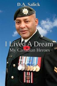 I Lived a Dream: My Canadian Heroes
