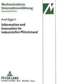 Information Und Innovation Im Industriellen Mittelstand: Eine Theoriegeleitete Empirische Untersuchung