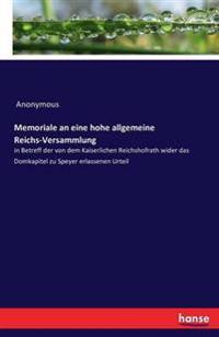 Memoriale an Eine Hohe Allgemeine Reichs-Versammlung