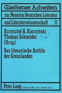 Das Literarische Antlitz Des Grenzlandes