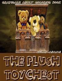 The Plush Toychest Grayscale Adult Coloring Book Vol.3: Grayscale Adult Coloring Books (Grayscale Teddy Bears) (Grayscale Coloring Books) (Photo Color