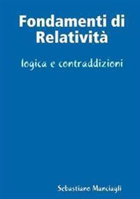 Fondamenti Di Relativita Logica e Contraddizioni