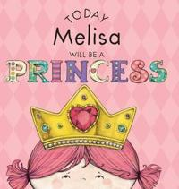 Today Melisa Will Be a Princess