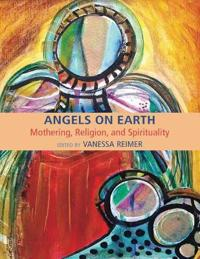 Angels on earth - mothering in religious and spiritual contexts