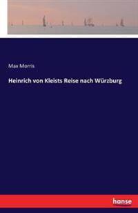 Heinrich Von Kleists Reise Nach Wurzburg