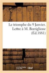Le Triomphe Du 9 Janvier. Lettre A M. Borriglione
