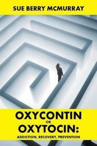 Oxycontin or Oxytocin