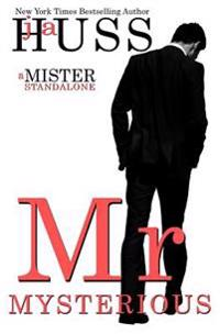 Mr. Mysterious: A Mister Standalone