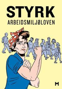 Styrk arbeidsmiljøloven ; Baklengs inn i framtida : en tegneserie om arbeidsmiljølovens historie
